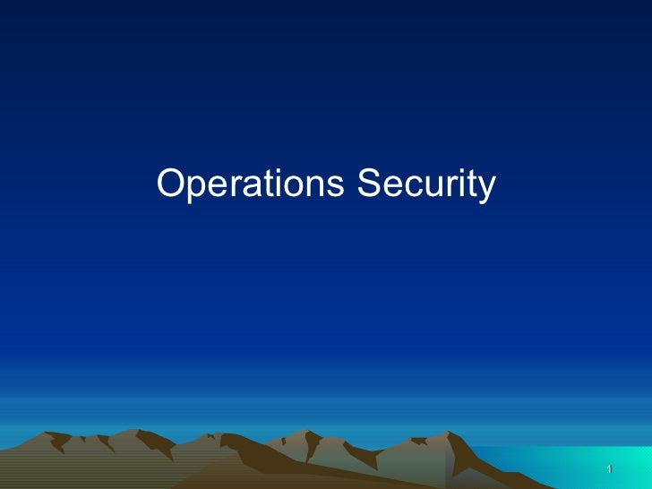 Operations Security                      1