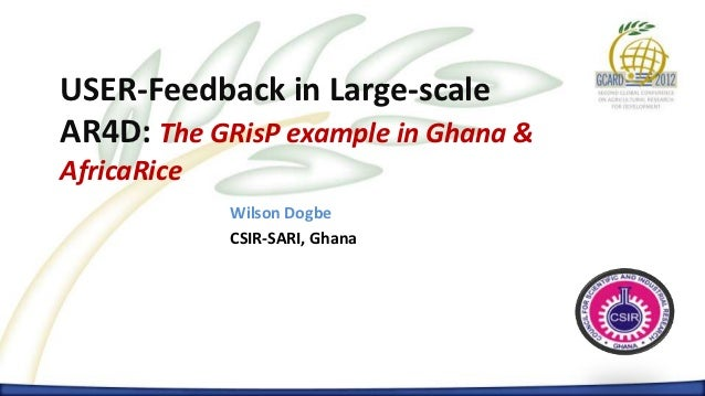 PRESENTATION OF THE YEAR     Paul Red SmithUSER-Feedback in Large-scaleAR4D: The GRisP example in Ghana &AfricaRice       ...