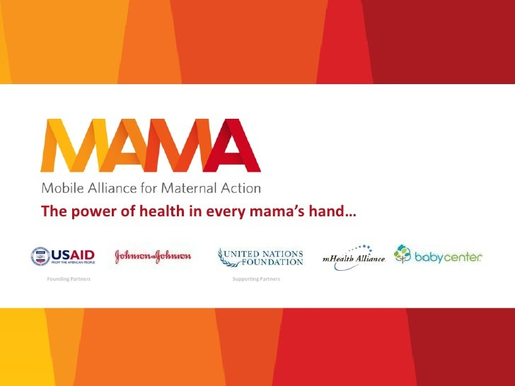 The power of health in every mama's hand…Founding Partners       Supporting Partners
