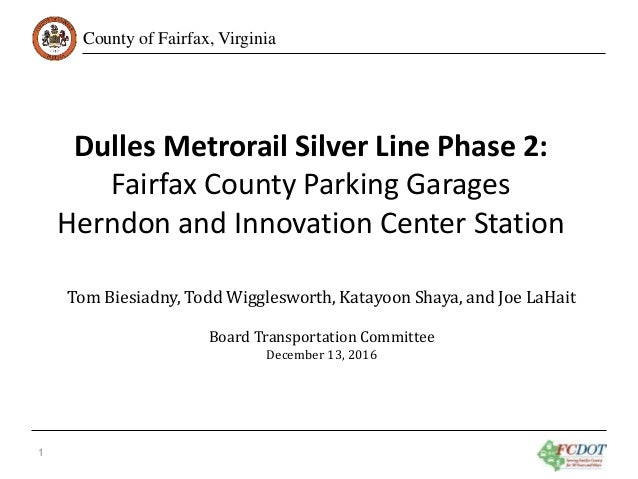 County of Fairfax, Virginia 1 Tom Biesiadny, Todd Wigglesworth, Katayoon Shaya, and Joe LaHait Board Transportation Commit...