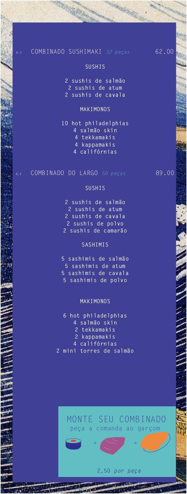 8.5   COMBINADO SUSHIMAKI 32 peças         62.00                     SUSHIS               2 sushis de salmão              ...