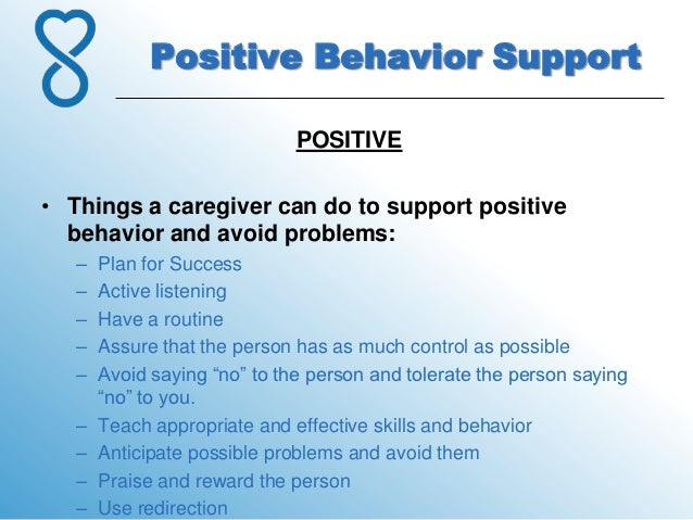 positive behavioral support Positive behavior support (pbs) is a set of research-based strategies used to  increase quality of life and decrease problem behavior by teaching new skills  and.