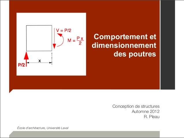 Comportement et  dimensionnement  des poutres  Conception de structures  Automne 2012  R. Pleau  École d'architecture, Uni...