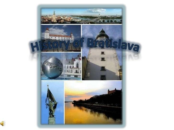 Historyof Bratislava<br />