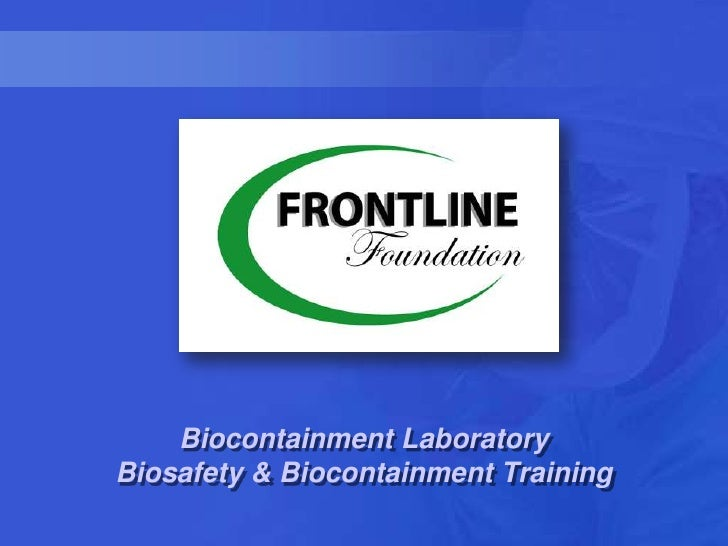 Biocontainment LaboratoryBiosafety & Biocontainment Training<br />