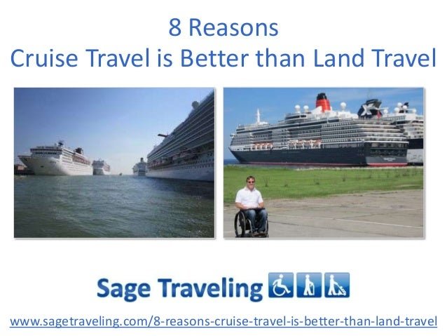 8 Reasons Cruise Travel is Better than Land Travel  www.sagetraveling.com/8-reasons-cruise-travel-is-better-than-land-trav...