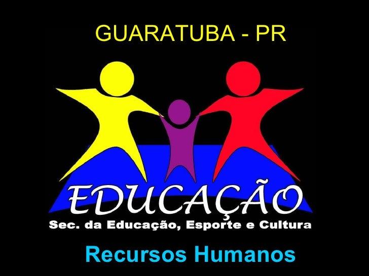 GUARATUBA - PR Recursos Humanos