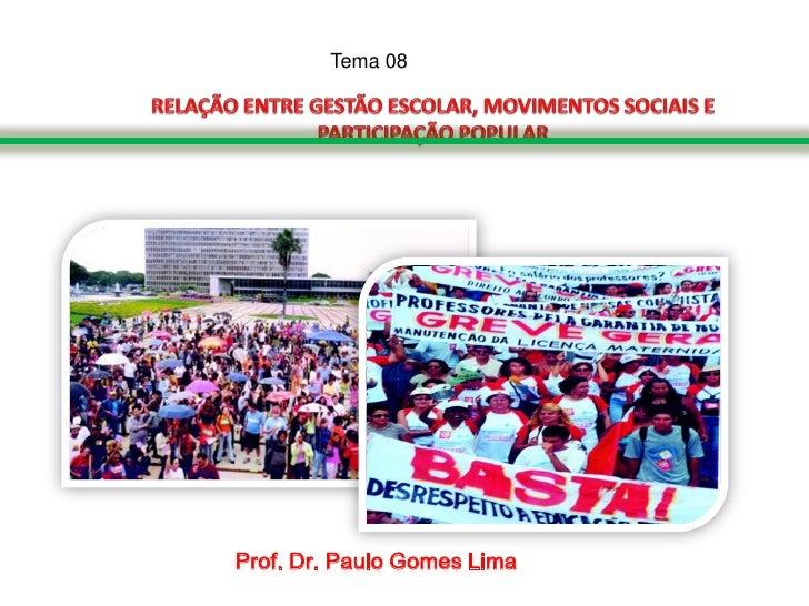 Tema 08Prof. Dr. Paulo Gomes Lima