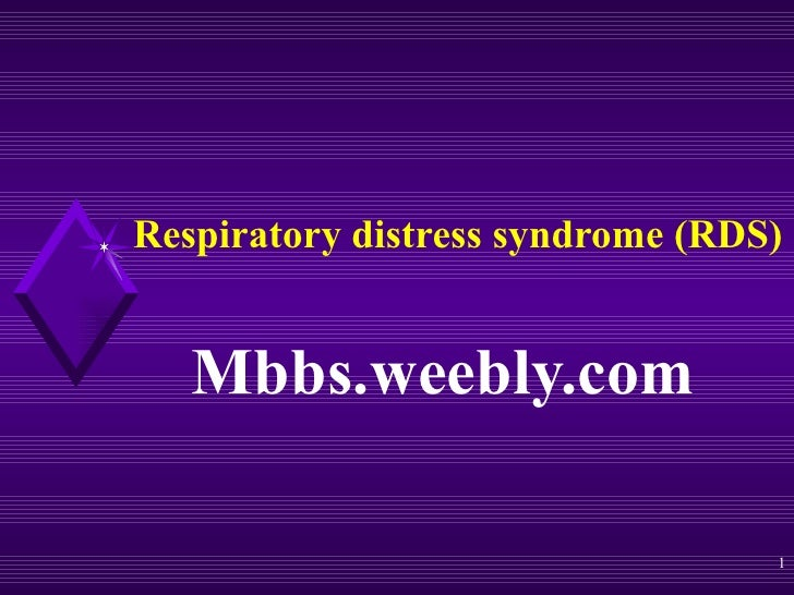 Respiratory distress syndrome (RDS)   Mbbs.weebly.com