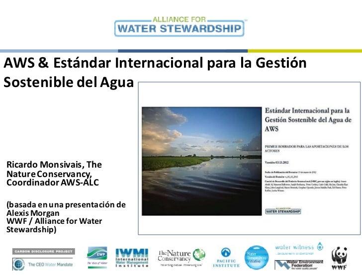 AWS & Estándar Internacional para la GestiónSostenible del Agua                                               © Kev in Sch...