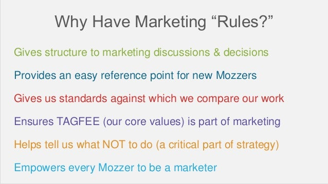 """Why Have Marketing """"Rules?"""" Gives structure to marketing discussions & decisions Provides an easy reference point for new ..."""
