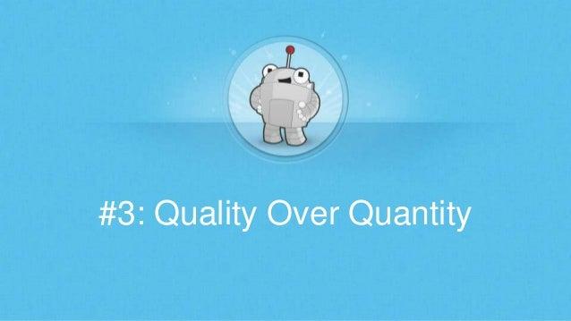 #3: Quality Over Quantity
