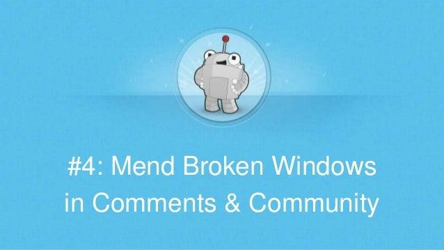 #4: Mend Broken Windows in Comments & Community