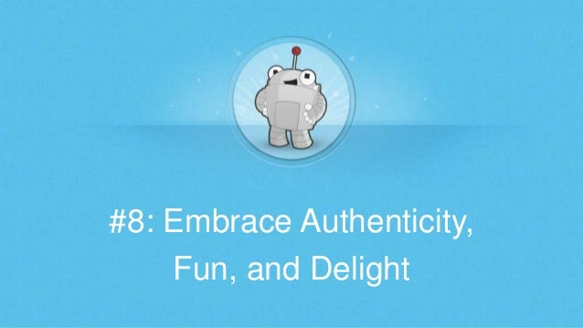 #8: Embrace Authenticity, Fun, and Delight