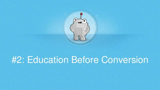#2: Education Before Conversion
