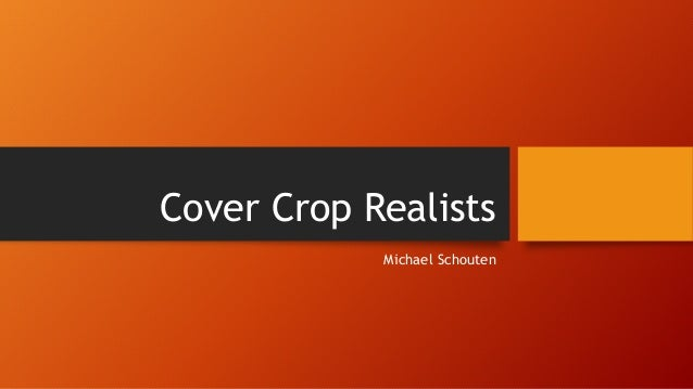 Cover Crop Realists Michael Schouten