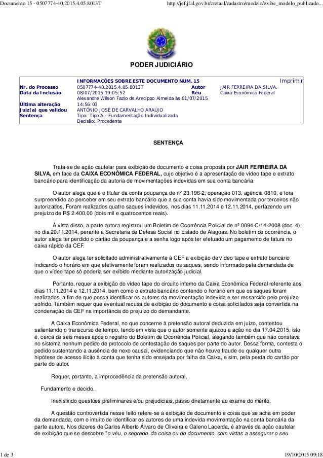 PODER JUDICIÁRIO INFORMACÕES SOBRE ESTE DOCUMENTO NUM. 15 Imprimir Nr. do Processo 0507774-40.2015.4.05.8013T Autor JAIR F...