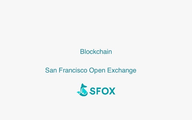 Blockchain San Francisco Open Exchange