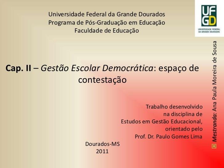 Cap. II – Gestão Escolar Democrática: espaço de contestação<br />Trabalho desenvolvido <br />na disciplina de <br />Estudo...