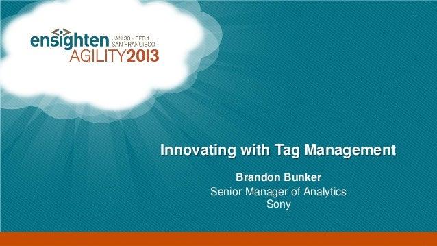 Enterprise Tag Management                        Innovating with Tag Management                                   Brandon ...