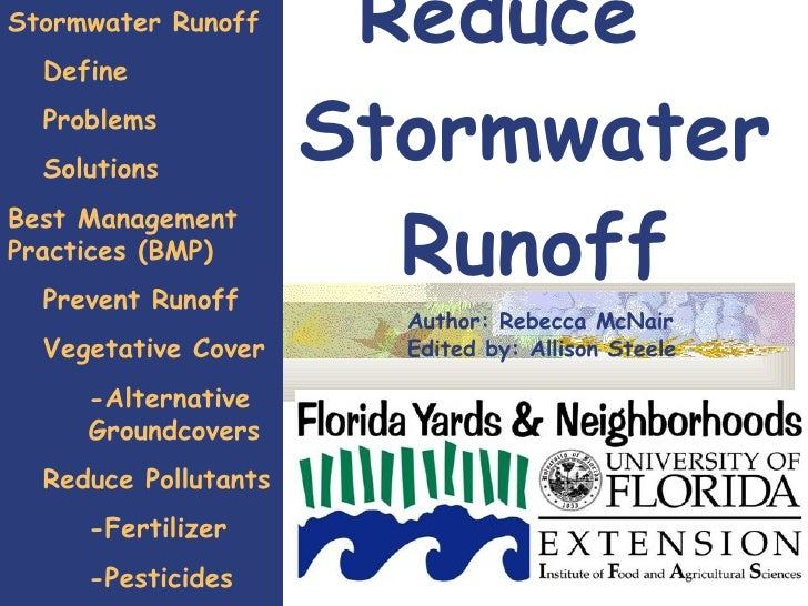 Reduce  Stormwater Runoff Stormwater Runoff Define Problems Solutions Best Management Practices (BMP) Prevent Runoff Veget...