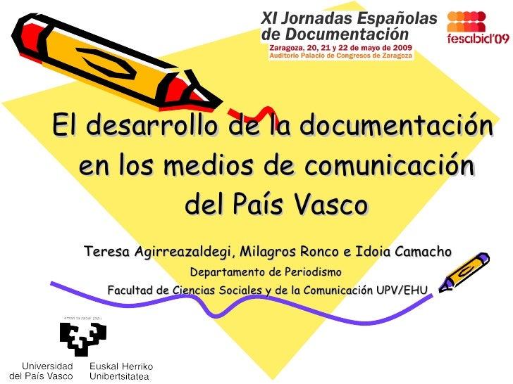El desarrollo de la documentación   en los medios de comunicación           del País Vasco   Teresa Agirreazaldegi, Milagr...