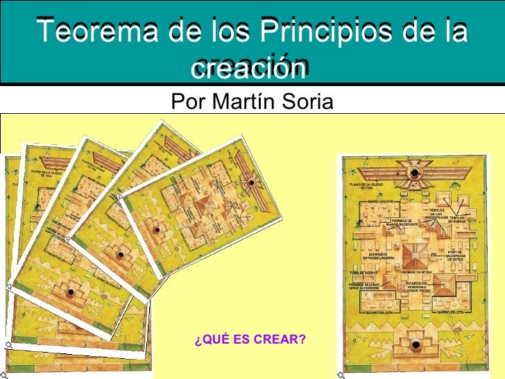 Teorema de los Principios de la creación Por Martín Soria Teorema de los Principios de la creación   ¿QUÉ ES CREAR?