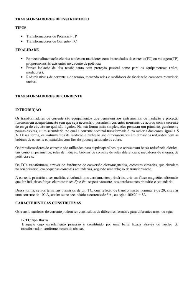 TRANSFORMADORES DE INSTRUMENTO TIPOS • Transformadores de Potencial- TP • Transformadores de Corrente- TC FINALIDADE • For...