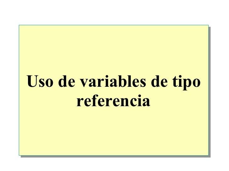 Uso de   variables de tipo referencia