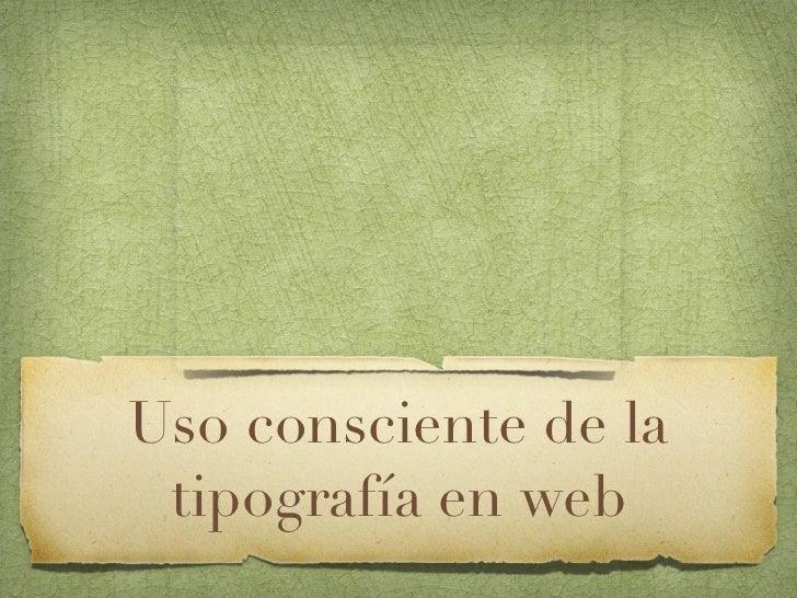 Uso consciente de la tipografía en web