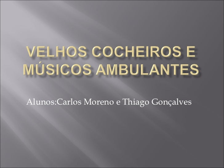 Alunos:Carlos Moreno e Thiago Gonçalves