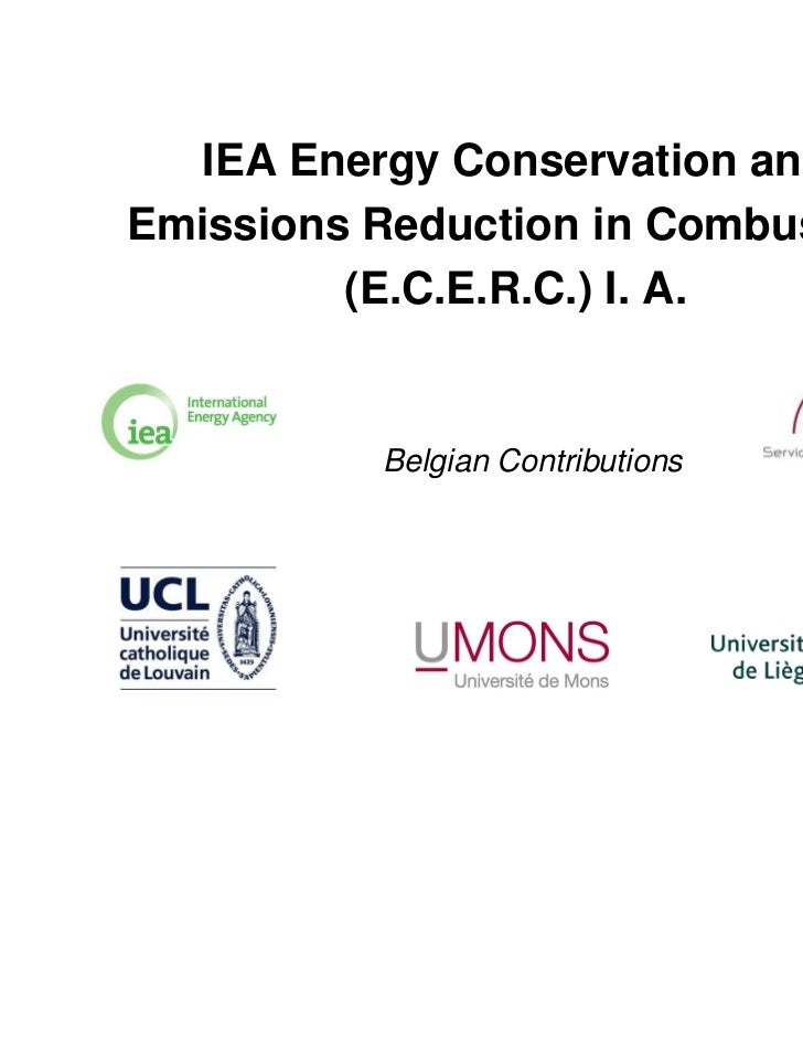 IEA Energy Conservation andEmissions Reduction in Combustion         (E.C.E.R.C.) I. A.          Belgian Contributions