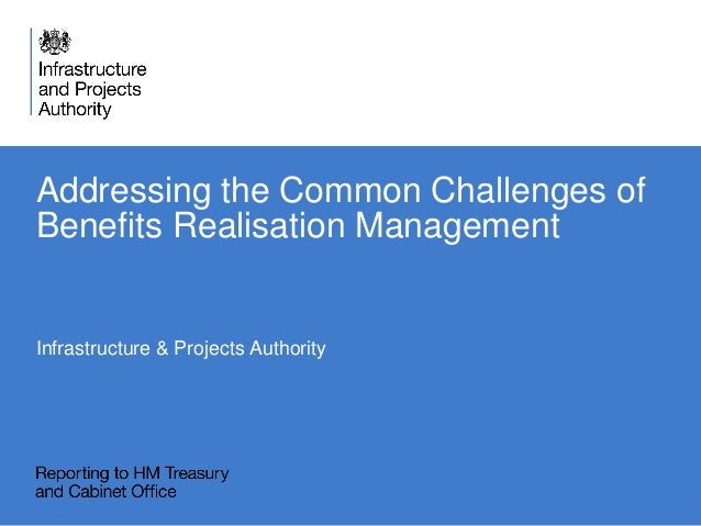 Addressing the Common Challenges of Benefits Realisation Management Infrastructure & Projects Authority