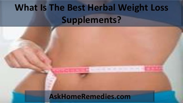 What Is The Best Herbal Weight Loss Supplements? AskHomeRemedies.com