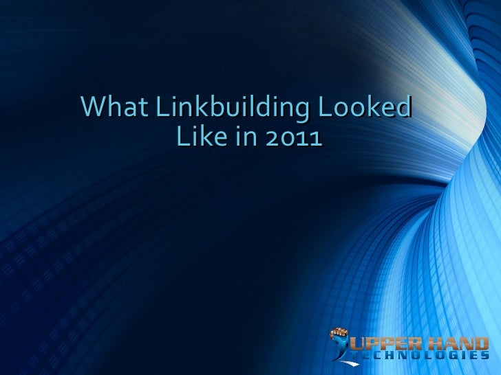What Linkbuilding Looked       Like in 2011