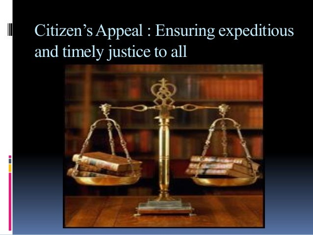 Citizen'sAppeal : Ensuring expeditious and timely justice to all