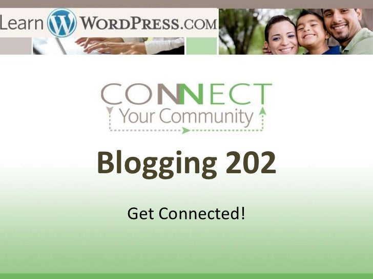 Blogging 202  Get Connected!