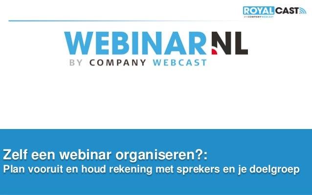 Zelf een webinar organiseren?:Plan vooruit en houd rekening met sprekers en je doelgroep                   Vrijblijvend ad...