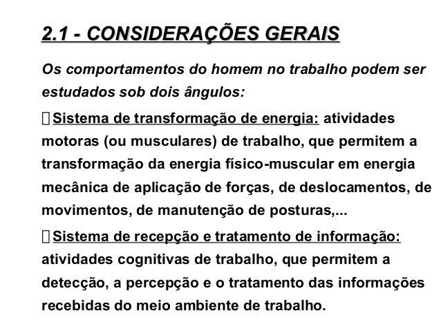 Os comportamentos do homem no trabalho podem ser estudados sob dois ângulos: Sistema de transformação de energia: atividad...