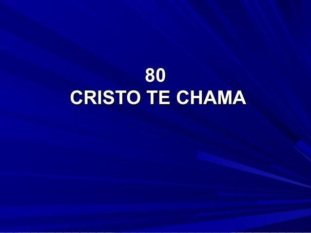 8080 CRISTO TE CHAMACRISTO TE CHAMA