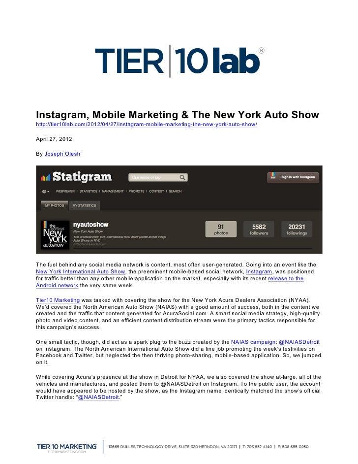 Instagram, Mobile Marketing & The New York Auto Showhttp://tier10lab.com/2012/04/27/instagram-mobile-marketing-the-new-yo...