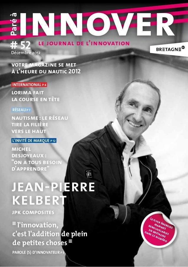 # 52     innoverParé à Décembre2012               le journal de l'innovation votre magazine se met à lheure du nautic 201...