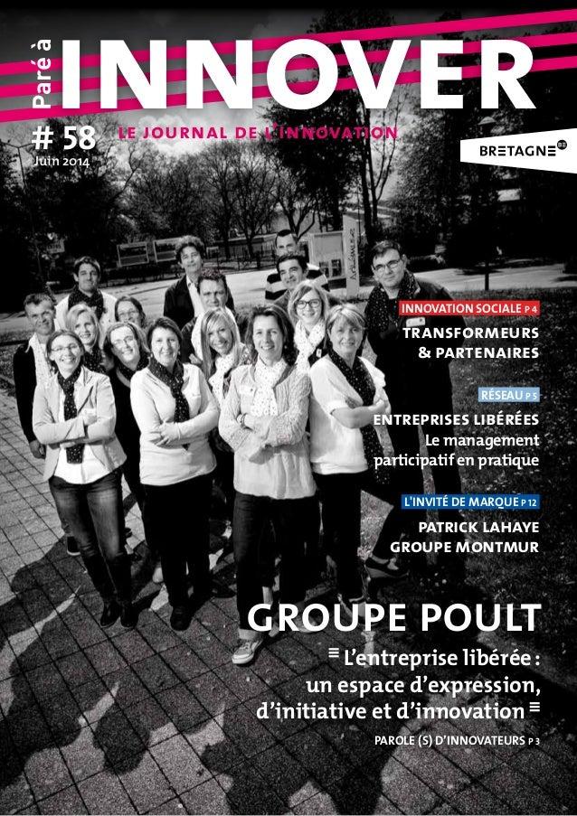 Paréà innover# 58Juin2014 le journal de l'innovation réseau p 5 entreprises libérées Le management participatif en pratiq...