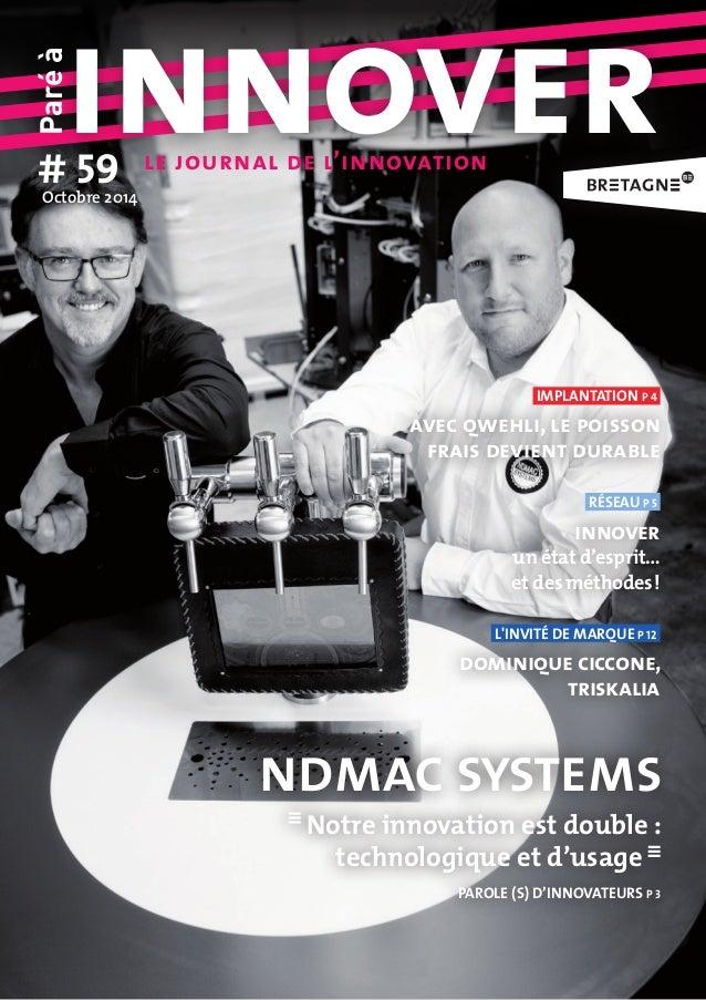 Paré à  innover # 59 Octobre 2014  le journal de l'innovation  RÉSEAU P 5  innover  un état d'esprit…  et des méthodes !  ...