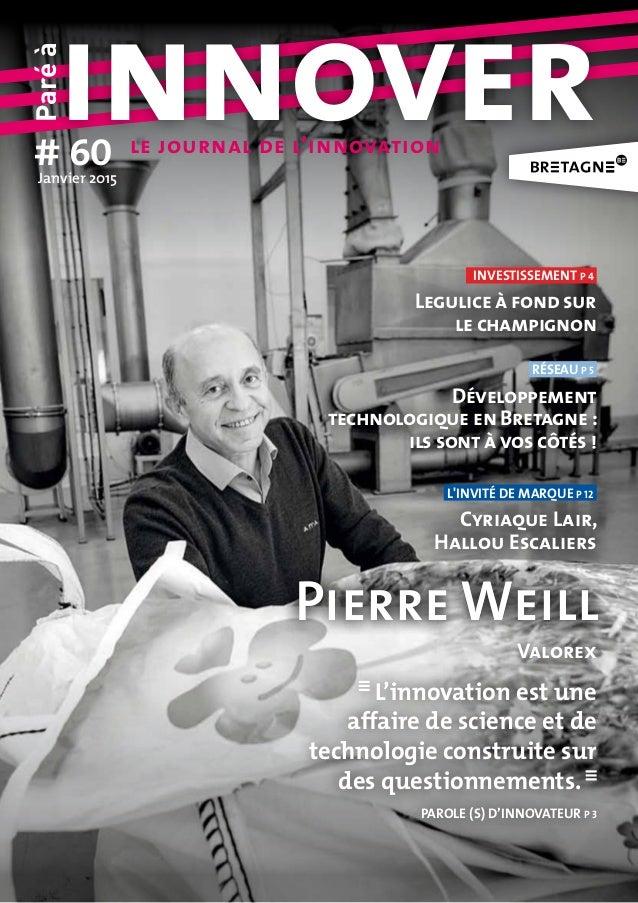 Paréà innover# 60Janvier2015 le journal de l'innovation réseau p 5 Développement technologique en Bretagne: ils sont à v...