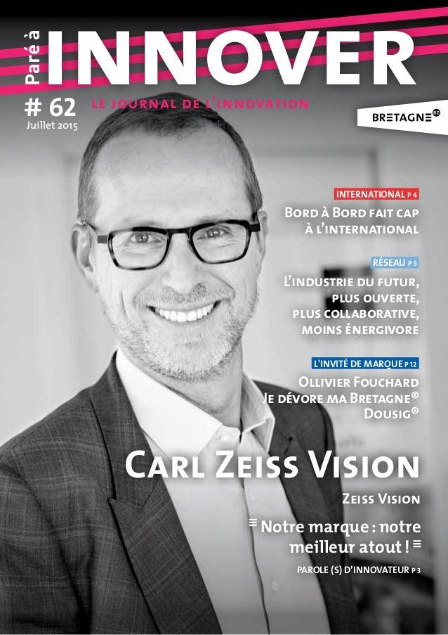 Paréà innover# 62Juillet2015 le journal de l'innovation réseau p 5 L'industrie du futur, plus ouverte, plus collaborative...