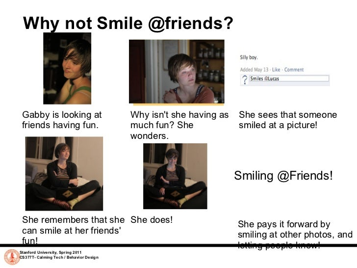 Why not Smile @friends? She remembers that she can smile at her friends' fun!  She does! Gabby is looking at friends ha...