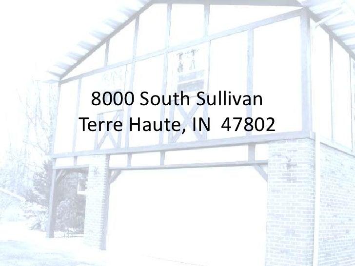 8000 South SullivanTerre Haute, IN  47802<br />