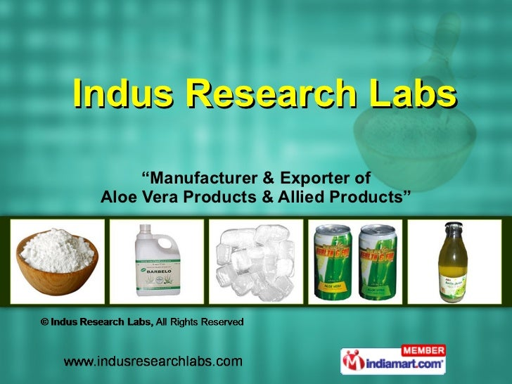 """"""" Manufacturer & Exporter of Aloe Vera Products & Allied Products"""" Indus Research Labs"""