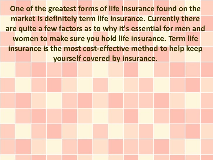 One of the greatest forms of life insurance found on the  market is definitely term life insurance. Currently thereare qui...